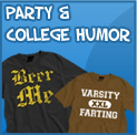 Party & College Humor T-Shirts